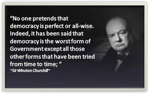 Image result for democracy is the worst form of government